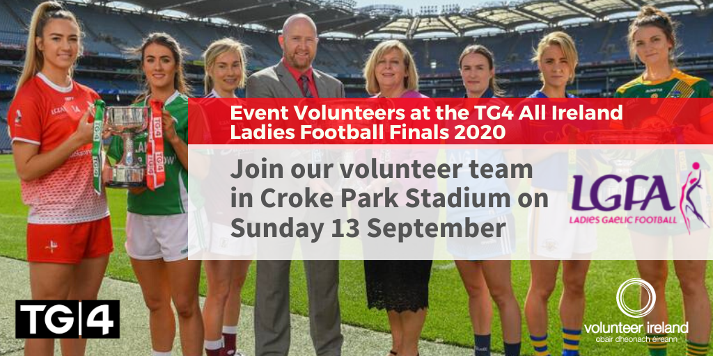 Volunteer at the TG4 Ladies Gaelic Football Finals